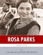 American Legends: The Life of Rosa Parks ebook by Charles River Editors
