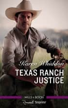 Texas Ranch Justice ebook by Karen Whiddon