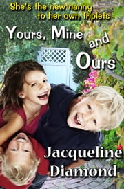 Yours, Mine and Ours ebook by Jacqueline Diamond