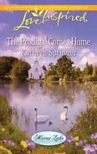The Prodigal Comes Home ebook by Kathryn Springer
