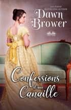 Confessions D'Une Canaille - Bas-Bleus Contre Canailles ebook by Dawn Brower, Lorelya Styx