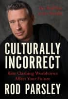 Culturally Incorrect ebook by Rod Parsley