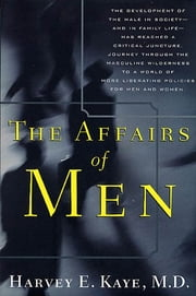 The Affairs of Men ebook by Harvey E. Kaye