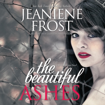 The Beautiful Ashes - A Broken Destiny Novel audiobook by Jeaniene Frost