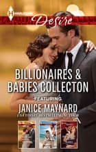 Billionaires & Babies Collection - 3 Book Box Set, Volume 1 ebook by Janice Maynard, Maureen Child, Red Garnier
