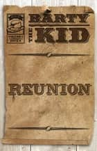 Barty The Kid: Reunion ebook by E-Book