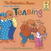 The Berenstain Bears and Too Much Teasing ebook by Stan Berenstain,Jan Berenstain
