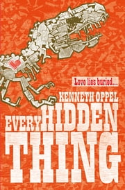 Every Hidden Thing ebook by Kenneth Oppel
