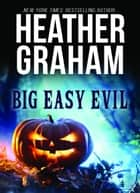 Big Easy Evil eBook by Heather Graham