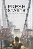 Fresh Starts - Tales from the Pikes Peak Writers ebook by Morgen Leigh, Terry Odell, Michael Chandos,...