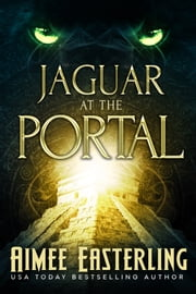 Jaguar at the Portal ebook by Aimee Easterling