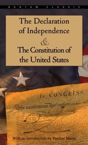 The Declaration of Independence and The Constitution of the United States ebook by Pauline Maier