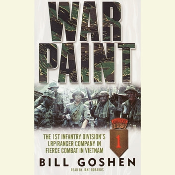 War Paint - The 1st Infantry Division's LRP/Ranger Company in Fierce Combat in Vietnam audiobook by Bill Goshen