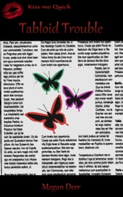 Tabloid Trouble - A Missing Butterfly story ebook by Megan Derr