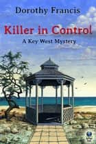 Killer in Control ebook by Dorothy Francis