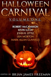 Halloween Carnival Volume 1 ebook by Brian James Freeman, Kevin Lucia, Lisa Morton,...
