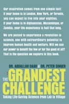 The Grandest Challenge ebook by Abdallah Daar,Peter A. Singer