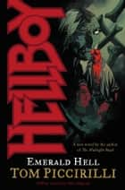 Hellboy: Emerald Hell ebook by Mike Mignola, Various