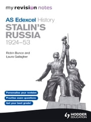 My Revision Notes Edexcel AS History: Stalin's Russia, 1924-53 - My Revision Notes ebook by Robin Bunce,Laura Gallagher