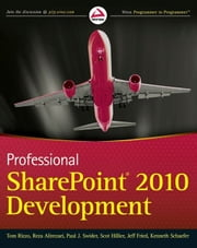 Professional SharePoint 2010 Development ebook by Thomas Rizzo,Reza Alirezaei,Jeff Fried,Paul Swider,Scot Hillier,Kenneth Schaefer