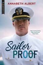 Sailor Proof - An LGBTQ Romance ebook by Annabeth Albert
