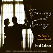 Dancing with the Enemy - My Family's Holocaust Secret audiobook by Paul Glaser