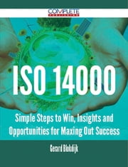 ISO 14000 - Simple Steps to Win, Insights and Opportunities for Maxing Out Success ebook by Gerard Blokdijk