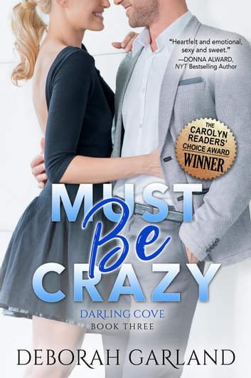 Must Be Crazy: A Single Dad Fireman Romance (Darling Cove Book 3) - Darling Cove, #3 ebook by Deborah Garland