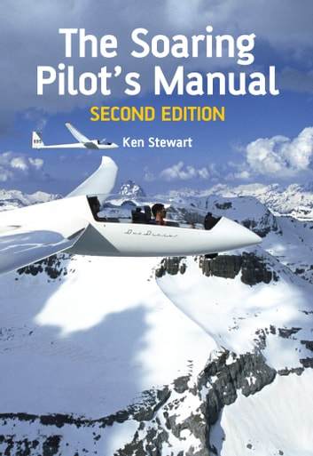 Soaring Pilot's Manual - Second Edition ebook by Ken Stewart