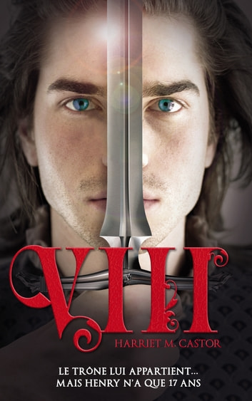 VIII - Il était un roi ebook by Harriet M. Castor