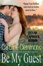 Be My Guest ebook by Caroline Clemmons