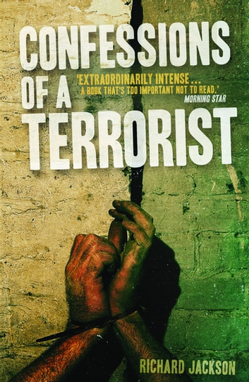 Confessions of a Terrorist - A Novel ebook by Professor Richard Jackson