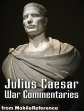 Julius Caesar: War Commentaries (Mobi Classics) ebook by Julius Caesar,W. A. McDevitte (Translator),W. S Bohn (Translator)