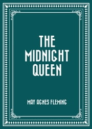 The Midnight Queen ebook by May Agnes Fleming
