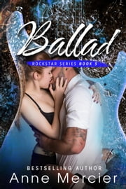 Ballad - Rockstar, #5 ebook by Anne Mercier