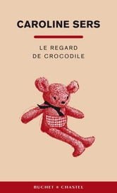 Le regard de crocodile ebook by Caroline Sers