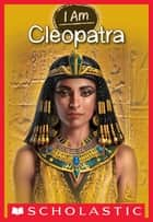 Cleopatra (I Am #10) ebook by Grace Norwich