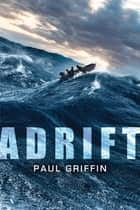 Adrift ebook by Paul Griffin