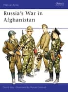 Russia's War in Afghanistan ebook by David Isby, Ronald Volstad