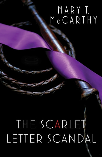 The Scarlet Letter Scandal ebook by Mary T. McCarthy