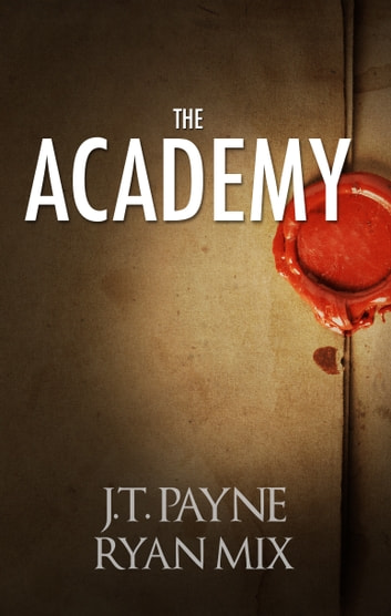 The Academy ebook by Ryan Mix,J.T. Payne
