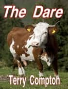 The Dare ebook by Terry Compton