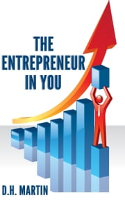 The Entrepreneur in You ebook by D.H. Martin