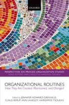 Organizational Routines ebook by Jennifer Howard-Grenville,Claus Rerup,Haridimos Tsoukas,Ann Langley