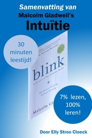 Samenvatting van Malcolm Gladwell's Intuïtie ebook by Elly Stroo Cloeck