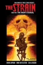 The Strain Book Three: The Night Eternal ebook by