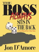 The Boss Always Sits In The Back ebook by Jon D'Amore