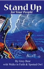 Stand Up For Your People ebook by Grey Bear