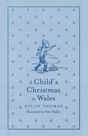 A Child's Christmas in Wales eBook by Dylan Thomas