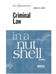 Criminal Law in a Nutshell, 5th ebook by Arnold Loewy